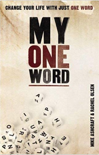 My One Word by Mike Ashcraft on Amazon.com -- insight into choosing a 2020 word of the year